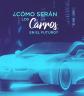 CARROS DEL FUTURO, CAMBIOS EN MOVILIDAD